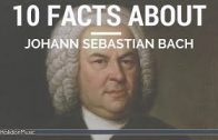 Bach – 10 facts about Johann Sebastian Bach | Classical Music History