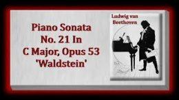 Beethoven-Piano-Sonata-No.-21-In-C-Major-Opus-53-Waldstein